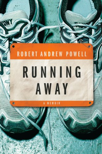 Running Away: A Memoir by Robert Andrew Powell