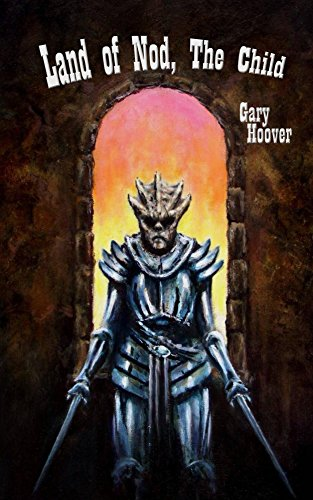 Land of Nod, The Child (Land of Nod Trilogy Book 3) by Gary Hoover