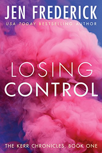 Losing Control (Kerr Chronicles Book 1) by Jen Frederick