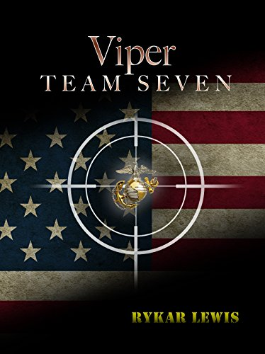 Viper Team Seven (The Viper Team Seven Series Book 1) by Rykar Lewis