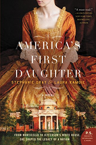 America's First Daughter: A Novel by Stephanie Dray
