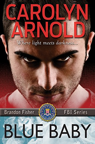 Blue Baby (Brandon Fisher FBI Series Book 4) by Carolyn Arnold