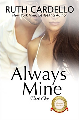 Always Mine (The Barrington Billionaires, Book 1) by Ruth Cardello