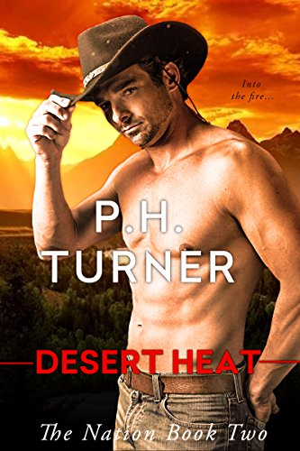 Desert Heat (The Nation Book 2) by P.H. Turner