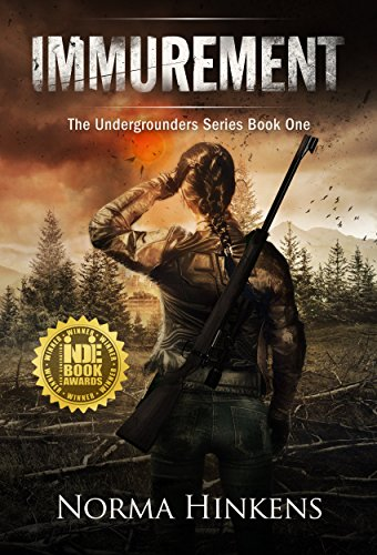 Immurement: The Undergrounders Series Book One (A Young Adult Science Fiction Dystopian Novel) by Norma Hinkens