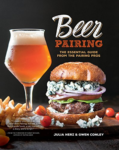 Beer Pairing: The Essential Guide from the Pairing Pros by Julia Herz
