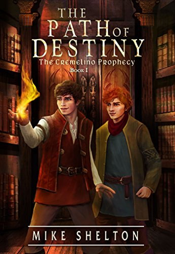 The Path Of Destiny (The Cremelino Prophecy Book 1) by Mike Shelton