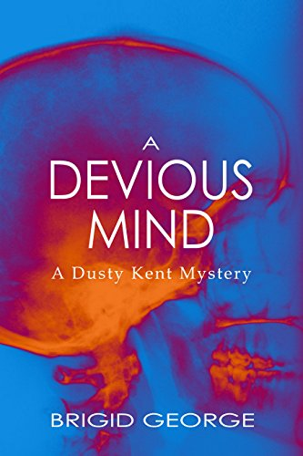 A Devious Mind (Dusty Kent Mysteries Book 2) by Brigid George
