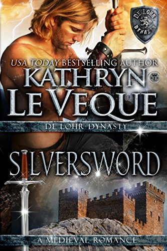 Silversword (de Lohr Dynasty Book 7) by Kathryn Le Veque