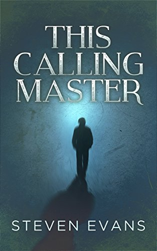 This Calling Master by Steven Evans