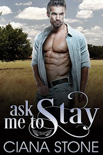 Ask Me to Stay (Honky Tonk Angels Book 4) by Ciana Stone