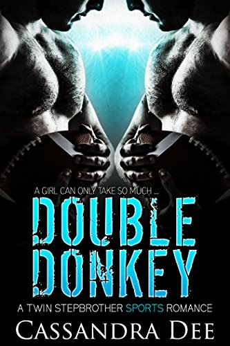 DOUBLE DONKEY: A Twin Stepbrother Sports Romance by Cassandra Dee