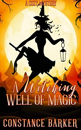 A Witching Well of Magic by Constance Barker