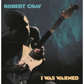 I Was Warned By The Robert Cray Band