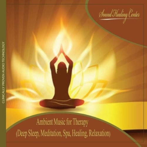 Ambient Music for Therapy By Sound Healing Center