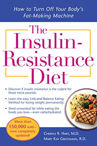 The Insulin-Resistance Diet--Revised and Updated: How to Turn Off Your Body's Fat-Making Machine by Cheryle R. Hart
