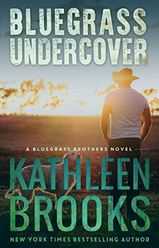 Bluegrass Undercover (Bluegrass Brothers Book 1) by Kathleen Brooks
