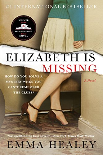 Elizabeth Is Missing: A Novel by Emma Healey