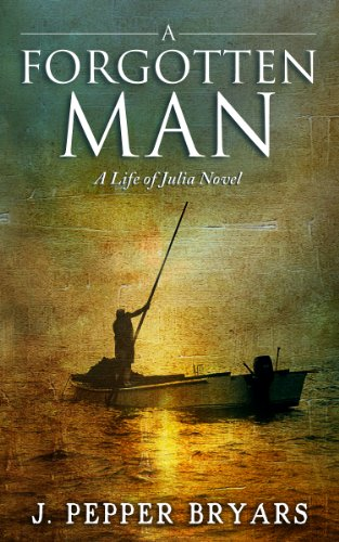 A Forgotten Man by J. Pepper Bryars
