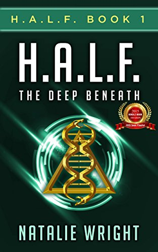 H.A.L.F.: The Deep Beneath by Natalie Wright