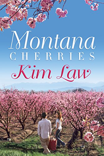 Montana Cherries (The Wildes of Birch Bay) by Kim Law