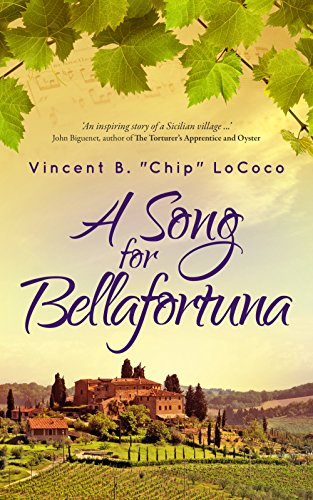 A Song for Bellafortuna: An Italian Historical Fiction Novel by Vincent LoCoco