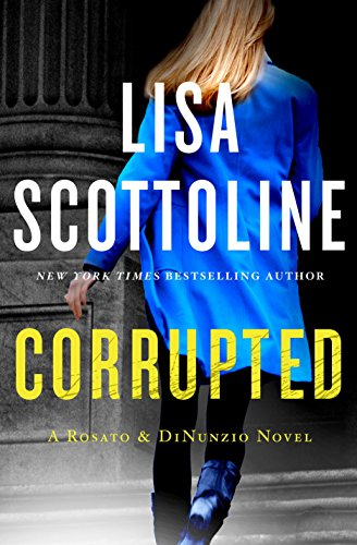 Corrupted: A Rosato & DiNunzio Novel by Lisa Scottoline