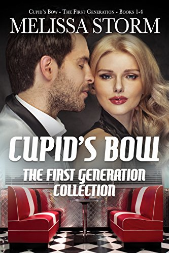 Cupid's Bow: The First Generation Collection by Melissa Storm