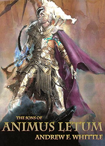 The Sons of Animus Letum by Andrew Whittle