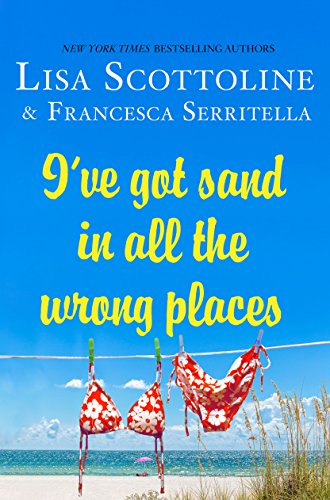 I've Got Sand In All the Wrong Places by Francesca Serritella