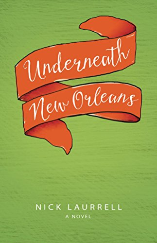 Underneath New Orleans by Nick Laurrell