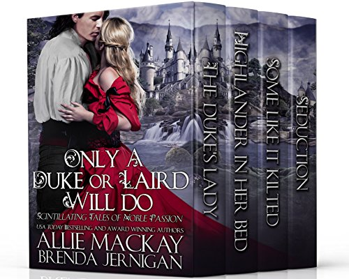 Only a Duke or Laird Will Do. by Allie Mackay