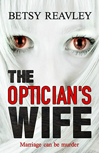The Optician's Wife by Betsy Reavley