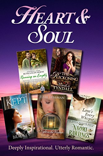 Heart and Soul: 5 Best-Selling Christian Novels by Various Authors