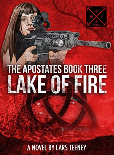 The Apostates Book Three: Lake of Fire by Lars Teeney