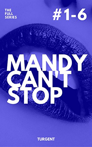 Mandy can't stop: The full series by Turgent