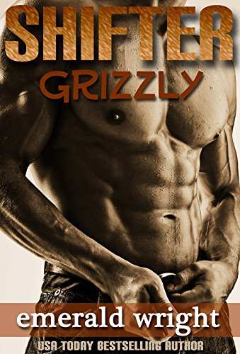 SHIFTER: Grizzly, Parts 1-5 BUNDLE by Emerald Wright