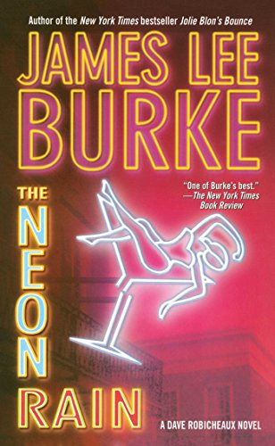 The Neon Rain: A Dave Robicheaux Novel by James Lee Burke