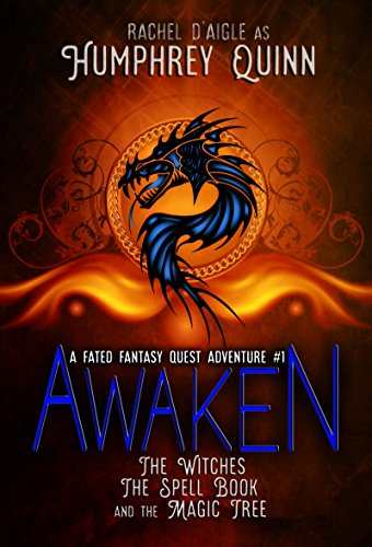 Awaken (The Witches, The Spell Book, and The Magic Tree) (A Fated Fantasy Quest Adventure Book 1) by Rachel Daigle