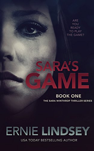 Sara's Game (The Sara Winthrop Thriller Series Book 1) by Ernie Lindsey