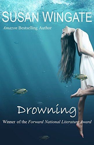 Drowning: A Family Drama by Susan Wingate