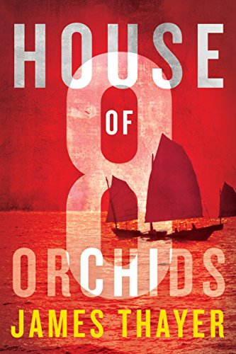 House of Eight Orchids by James Thayer
