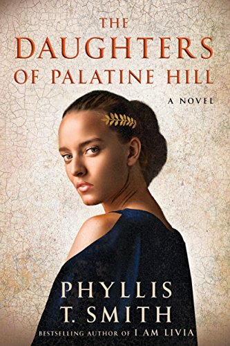 The Daughters of Palatine Hill: A Novel by Phyllis T. Smith