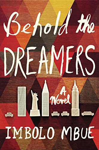 Behold the Dreamers: A Novel by Imbolo MBUE