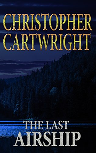 The Last Airship (Sam Reilly Book 1) by Christopher Cartwright
