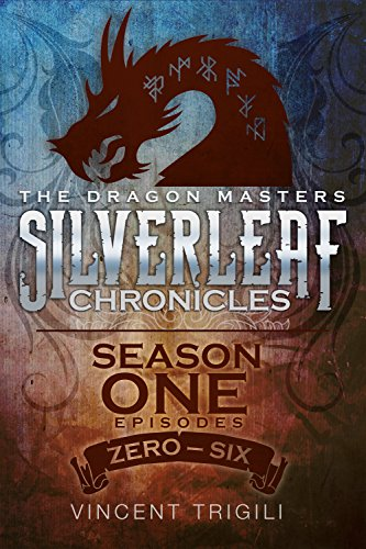 The Silverleaf Chronicles (The Dragon Masters Book 1) by Vincent Trigili