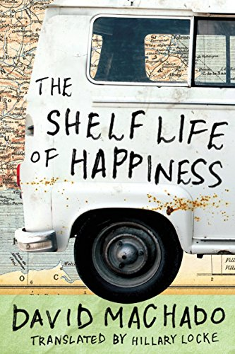The Shelf Life of Happiness by David Machado