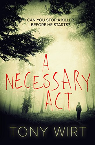 A Necessary Act by Tony Wirt