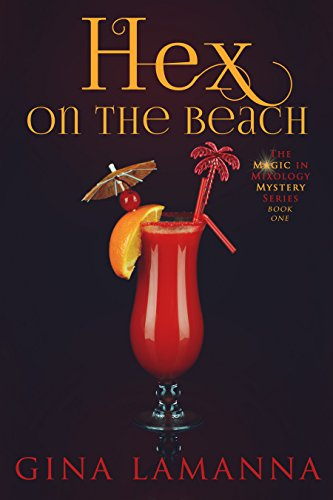 Hex on the Beach (The Magic & Mixology Mystery Series Book 1) by Gina LaManna