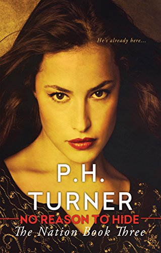 No Reason to Hide by P.H. Turner